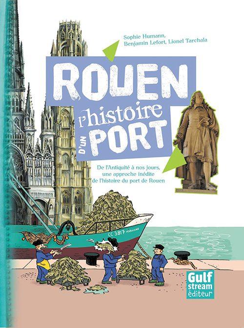 Rouen, l'histoire d'un port | Gulf Stream Éditeur