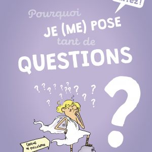 Pourquoi je (me) pose tant de questions ? - Collection 1,2,3 Partez ! - Gulf stream éditeur