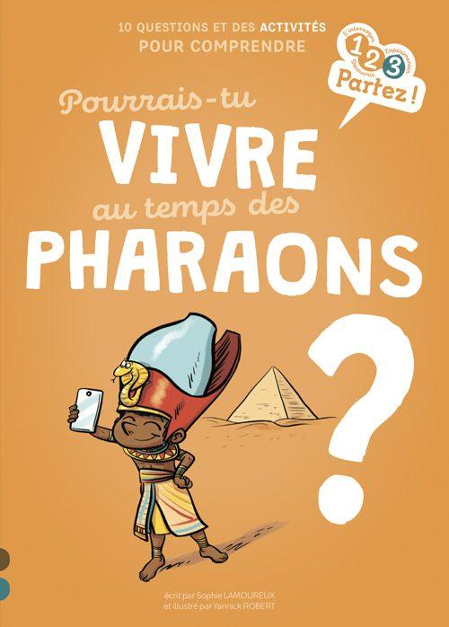 Pourrais-tu vivre au temps des pharaons ?