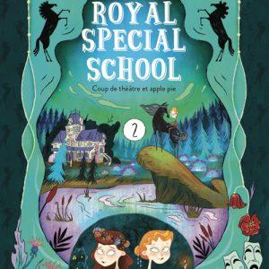 Royal Special School / 2 - Coup de théâtre et apple pie -
