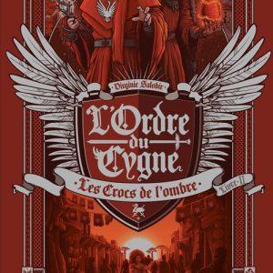 L'Ordre du Cygne /2 - Les crocs de l'ombre - Il y a huit ans, le royaume des Lacs d'Argent remportait la guerre contre celui de Malebrume.