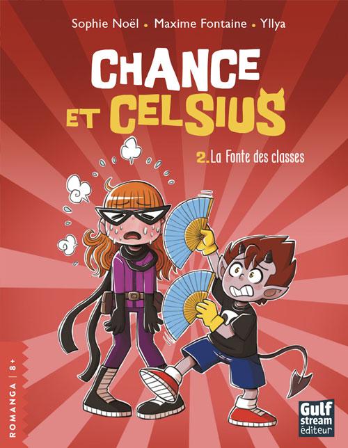 Chance et Celsius Tome 2 - La fonte des classes