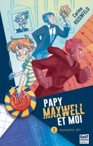 Couverture roman Papy, Maxwell et moi Tome 1 - Protocole 007